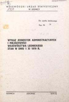 Wykaz jednostek administracyjnych i miejscowości województwa legnickiego. Stan w dniu 1 XI 1979 r.