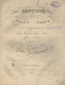 Septuor pour le piano forte avec accompagnement de deux violons, deux cors, alto e basse, op. 15