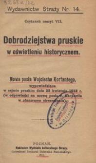 Dobrodziejstwa pruskie w oświetleniu historycznem. Mowa posła Wojciecha Korfantego, wypowiedziana w sejmie pruskim dnia 23 kwietnia 1913 r. (w odpowiedzi na mowę posła v. Kardoffa w obszernem streszczeniu)