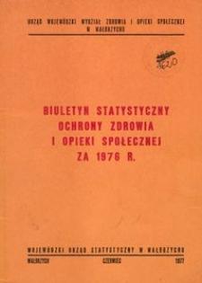 Biuletyn statystyczny ochrony zdrowia i opieki społecznej za 1976 r.