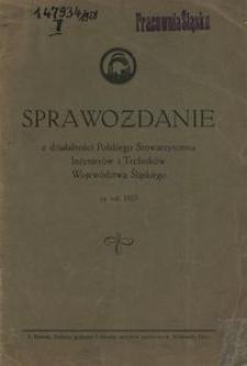 Sprawozdanie z Działalności Polskiego Stowarzyszenia Inżynierów i Techników Województwa Śląskiego za rok 1928