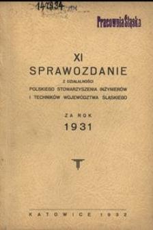 XI Sprawozdanie z Działalności Polskiego Stowarzyszenia Inżynierów i Techników Województwa Śląskiego za rok 1931
