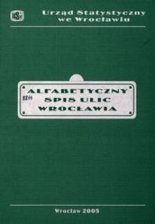 Alfabetyczny spis ulic miasta Wrocławia [2005]