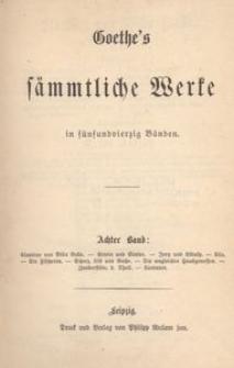 Goethe's sammtliche Werke in funfundvierzig Banden. [t. 8-9]