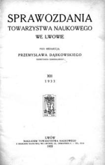 Sprawozdania Towarzystwa Naukowego we Lwowie 1933, R. 13, z 1