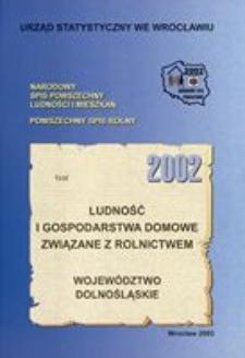 Ludność i gospodarstwa domowe związane z rolnictwem 2002. Województwo dolnośląskie