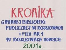 Kronika Gminnej Biblioteki Publicznej w Bojszowach i Filii nr 1 w Bojszowach Nowych za okres 2001-2005