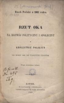 Rzut oka na rozwój polityczny i społeczny w Królestwie Polskiem od roku 1831 do naszych czasów.- Wyd. 2 niezmienione