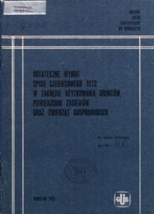 Ostateczne wyniki spisu czerwcowego 1972 w zakresie użytkowania gruntów, powierzchni zasiewów oraz zwierząt gospodarskich [[MUS]