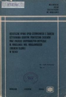 Ostateczne wyniki spisu czerwcowego z zakresu użytkowania gruntów, powierzchni zasiewów oraz zwierząt gospodarczych dotyczące m. Wrocławia i woj. wrocławskiego (Dolnego Śląska) w 1974 r.
