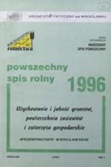 Powszechny Spis Rolny 1996. Użytkowanie i jakość gruntów, powierzchnia zasiewów i zwierzęta gospodarskie. Województwo wrocławskie