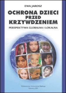Ochrona dzieci przed krzywdzeniem : perspektywa globalna i lokalna