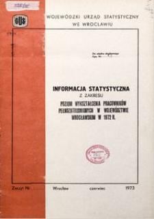 Informacja statystyczna z zakresu poziom wykształcenia pracowników pełnozatrudnionychw województwie wrocławskim w 1972 r.