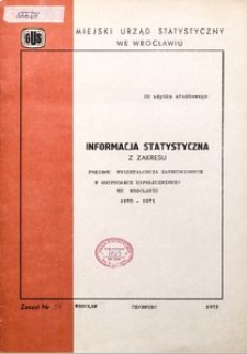 Informacja statystyczna z zakresu poziomu wykształcenia zatrudnionych w gospodarce uspołecznionej we Wrocławiu 1970-1971