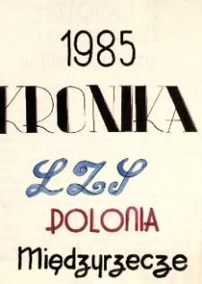 """Kronika Klubu Sportowego """"Polonia"""" Międzyrzecze za okres 1985-2012"""