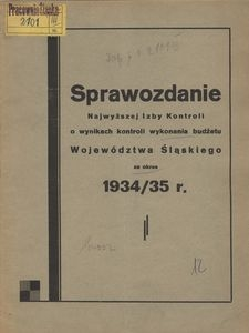 Sprawozdanie Najwyższej Izby Kontroli o Wynikach Kontroli Wykonania Budżetu Województwa Śląskiego za okres 1934/35 r.
