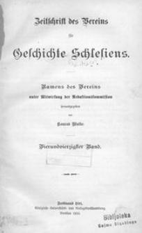 Zeitschrift des Vereins für Geschichte Schlesiens. Namens des Vereins unter Mitwirkung der Redaktionskommission, 1910, Bd. 44