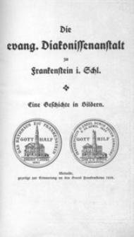 Die evangelischen Diakonissenanstalt zu Frankenstein Schlesien : eine Geschichte in Bildern