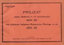 Projekt Ustawy Skarbowej na Rok Administracyjny 1934/35 oraz Preliminarz Budżetowy Województwa Śląskiego na Rok 1934/35