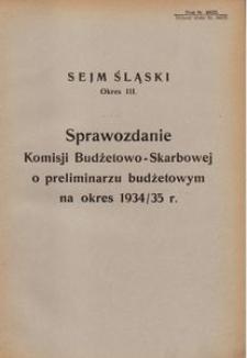 Sprawozdanie Komisji Budżetowo-Skarbowej o Preliminarzu Budżetowym na Okres 1934/35