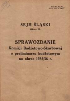 Sprawozdanie Komisji Budżetowo-Skarbowej o Preliminarzu Budżetowym na Okres 1935/36
