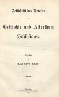 Zeitschrift des Vereins für Geschichte und Alterthum Schlesiens. Register zu Band 26-35