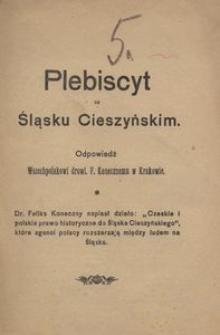 Plebiscyt na Śląsku Cieszyńskim. Odpowiedź Wszechpolakowi drowi. F. Konecznemu w Krakowie