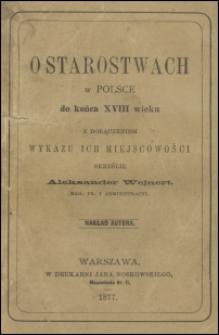 O starostwach w Polsce do końca XVIII wieku z dołączeniem wykazu ich miejscowości