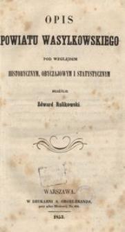 Opis powiatu wasylkowskiego pod względem historycznym, obyczajowym i statystycznym