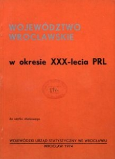 Województwo wrocławskie w okresie XXX-lecia PRL