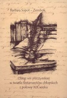 Obraz wsi pszczyńskiej w świetle testamentów chłopskich z połowy XIX wieku