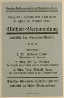 Deutsche Wahlgemeinschaft für Minderheitschutz. Freitag, den 7. November 1924, 8 Uhr abends im Festsaal des Deutschen Hauses Wähler-Versammlung anläßlich der Gemeinde-Wahlen
