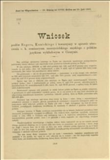 Wniosek posłów Regera, Kunickiego i towarzyszy w sprawie utworzenia c.k. seminarium nauczycielskiego męskiego w Cieszynie, z polskim językiem wykładowym - Wiedeń, 23.07.1907 r.