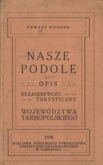 Nasze Podole. Opis krajoznawczo-turystyczny województwa tarnopolskiego