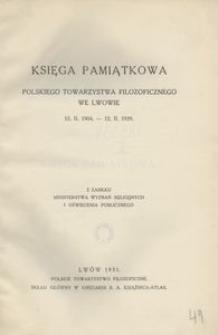 Księga Pamiątkowa Polskiego Towarzystwa Filozoficznego we Lwowie 12. II. 1904 - 12. II. 1929