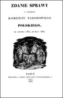 Zdanie sprawy z czynności Komitetu Narodowego Polskiego od grudnia 1831, do maja 1832