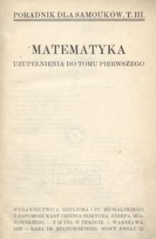 Poradnik dla samouków. T. 3. Matematyka. Uzupełnienia do tomu pierwszego