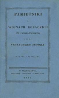 Pamiętniki o wojnach kozackich za Chmielnickiego przez nieznanego autora wydane z rękopismu