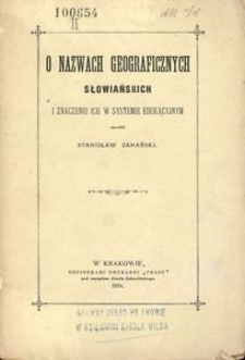 O nazwach geograficznych słowiańskich i znaczeniu ich w systemie edukacyjnym