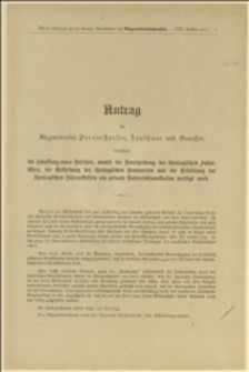 Antrag der Abgeordneten Pernerstorfer, Leuthner und Genossen, betreffend die Schaffung eines Gesetzes, womit die Ausscheidung der theologischen Fakultäten, die Aufhebung den theologischen Lehranstalten als private Unterrichtsanstalten verfügt wird - Wiedeń, 21.7.1911