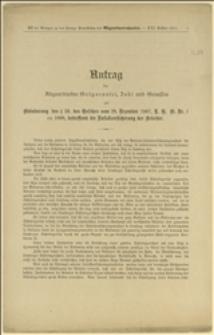 Antrag der Abgeordneten Grigorovici, Jokl und Genossen auf Abänderung des § 38 Gesetzes vom 28 Dezember 1887, R. G. Bl. Nr. 1 ex 1888, betreffend die Unfallversicherung der Arbeiter - Wien 21.7.1911