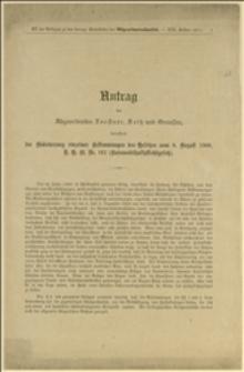 Antrag der Abgeordneten Forstner, Seitz und Genossen, betreffend die Abhänderung einzelner Bestimmungen des Gesetzes vom 9. August 1908, R. G. Bl. Nr, 162 (Automobilhaftpflichtgesetz) - Wien 21.7.1911