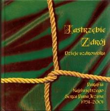 Jastrzębie Zdrój : dzieje uzdrowiska : Parafia Najświętszego Serca Pana Jezusa 1951-2001