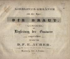 Lieblings-Gesänge aus der Oper Die Braut (La Fiancée) mit Begleitung der Guitarre eingerichtet