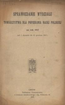 Sprawozdanie Wydziału Towarzystwa dla Popierania Nauki Polskiej za rok 1917