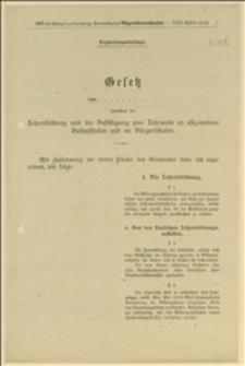 Gesetz von... betreffend die Lehrerbildung und die Befähigung zum Lehramte an allgemeinen Volksschulen und Bürgerschulen