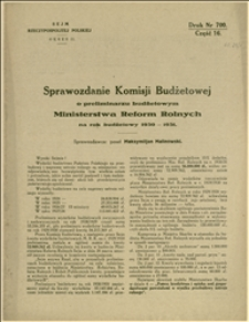 Sprawozdanie Komisji Budżetowej o preliminarzu budżetowym Ministerstwa Reform Rolnych na rok budżetowy 1930/31, sprawozdawca poseł Maksymilian Malinowski - Warszawa, 05.02.1930 r.