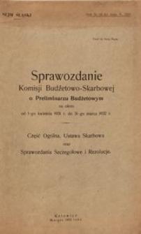 Sprawozdanie Komisji Budżetowo-Skarbowej o Preliminarzu Budżetowym na okres od 1-go kwietnia 1931 r. do 31-go marca 1932 r. Część Ogólna, Ustawa Skarbowa oraz Sprawozdania Szczegółowe i Rezolucje
