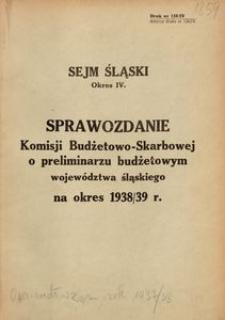 Ustawa skarbowa i preliminarz budżetowy na okres 1938/39 r. w brzmieniu uchwalonym przez Komisję Budżetowo-Skarbową Sejmu Śląskiego