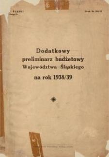 Dodatkowy preliminarz budżetowy Województwa Śląskiego na rok 1938/39